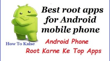 Top 10 Android Mobile Root Karne Ke Software & Apps in Hindi