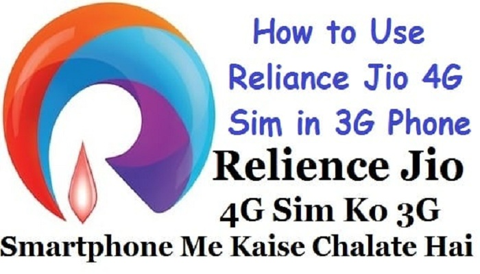How to Use Reliance Jio 4G Sim in 3G Phone