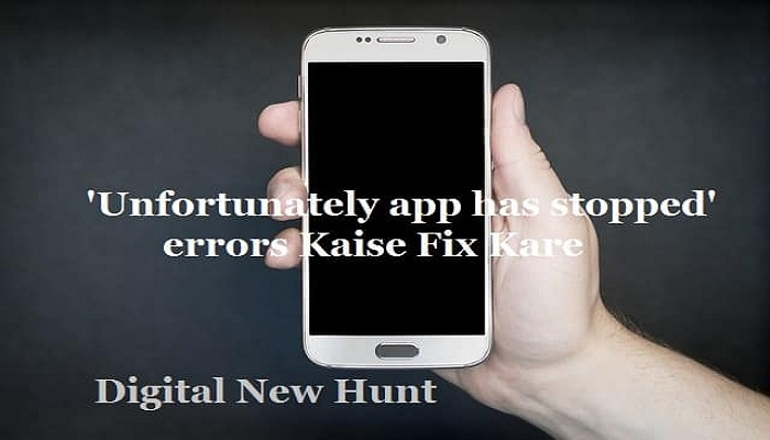 How to fix 'Unfortunately app has stopped' errors