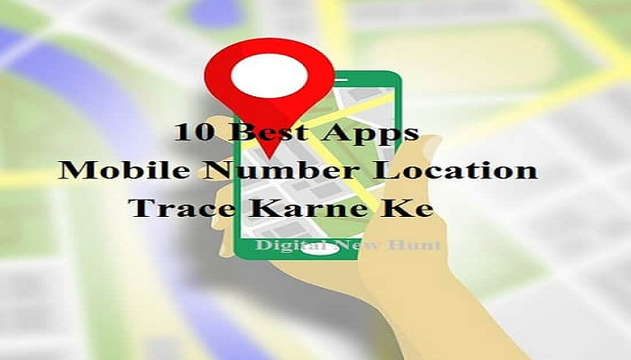 top best apps to trace mobile number location